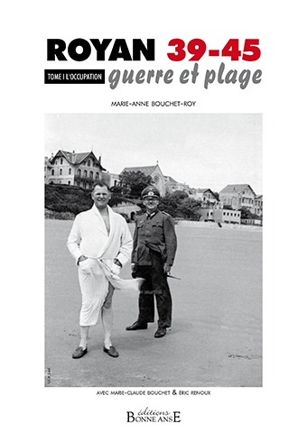 Royan 39-45 Guerre et Plage Tome 1 L'Occupation